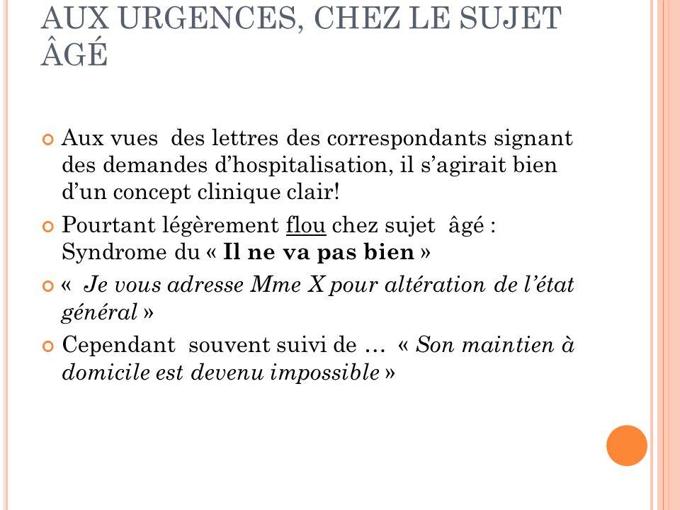 MOTIF FRÉQUENT DE RECOURS AUX URGENCES, CHEZ LE SUJET ÂGÉ Notion durgence ?.