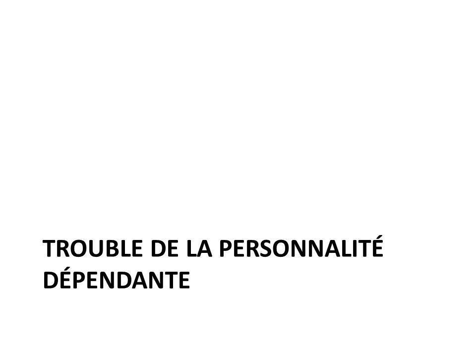 TROUBLE DE LA PERSONNALITÉ DÉPENDANTE