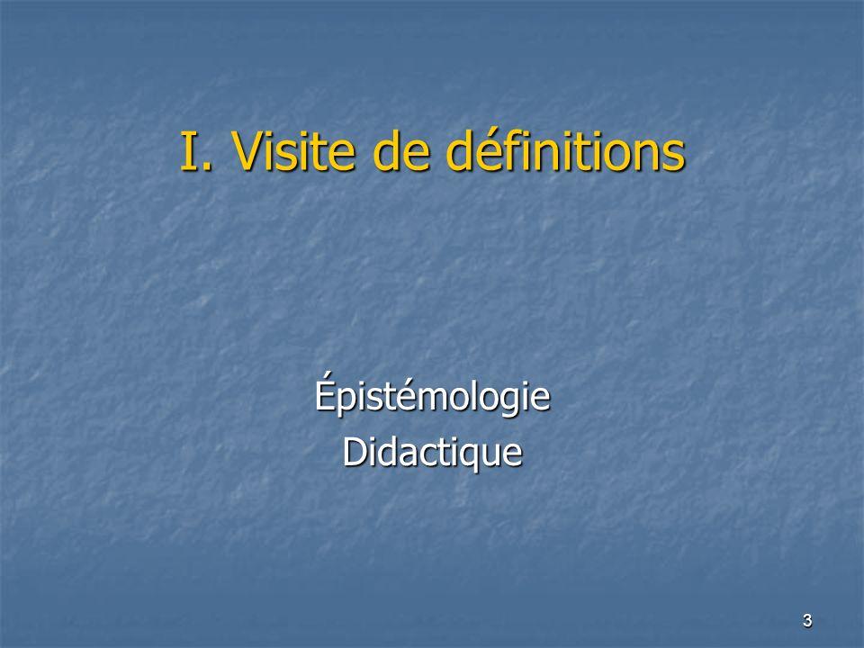 3 I. Visite de définitions ÉpistémologieDidactique