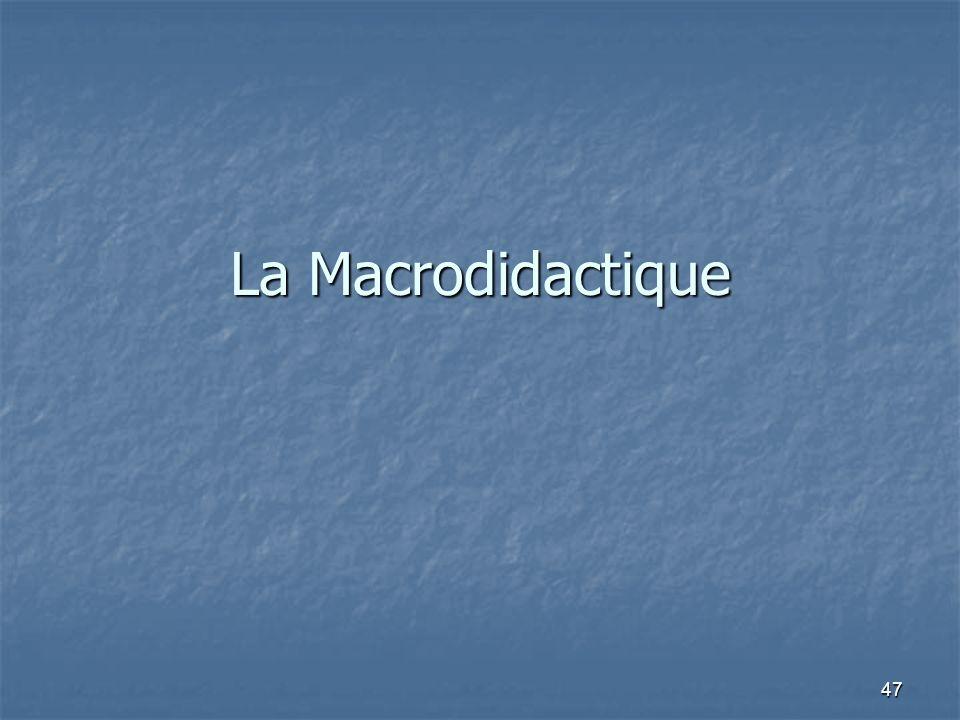 47 La Macrodidactique