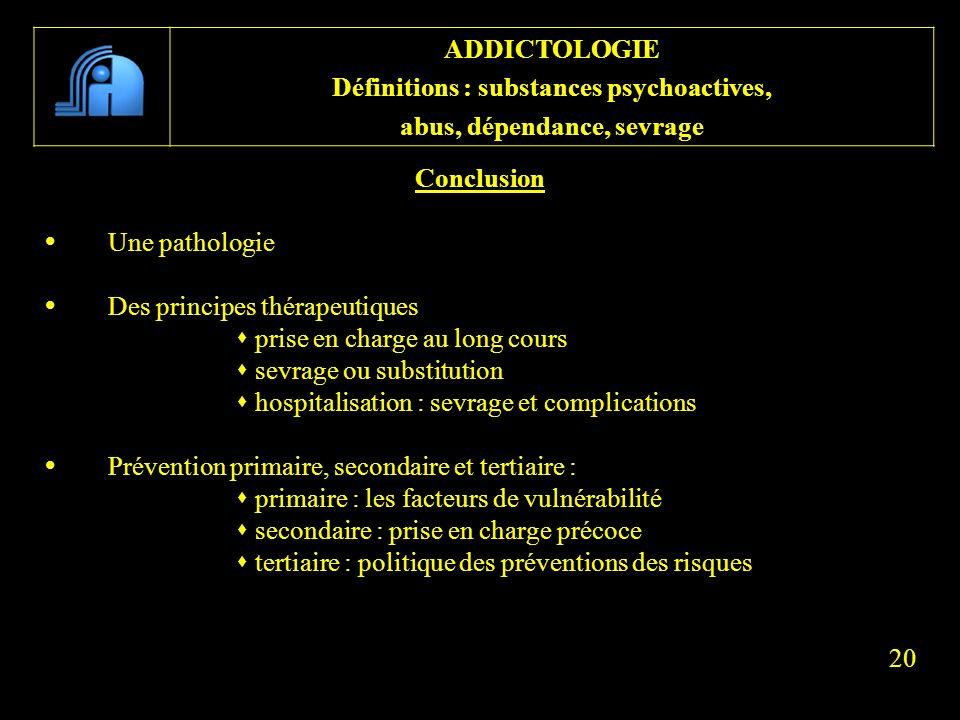 Conclusion Une pathologie Des principes thérapeutiques prise en charge au long cours sevrage ou substitution hospitalisation : sevrage et complication