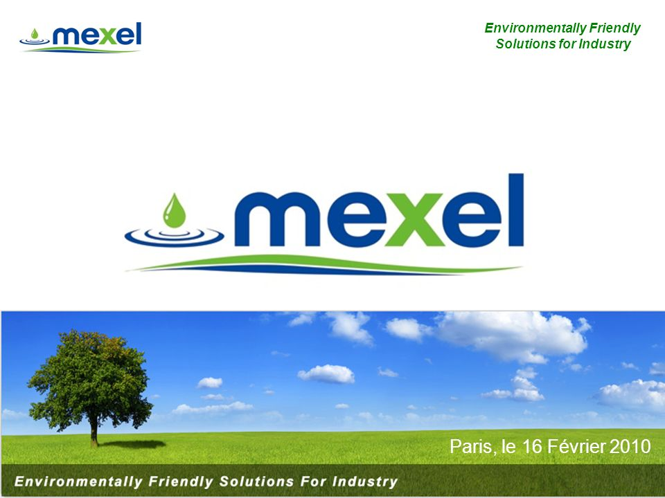 1 Environmentally Friendly Solutions for Industry Paris, le 16 Février 2010