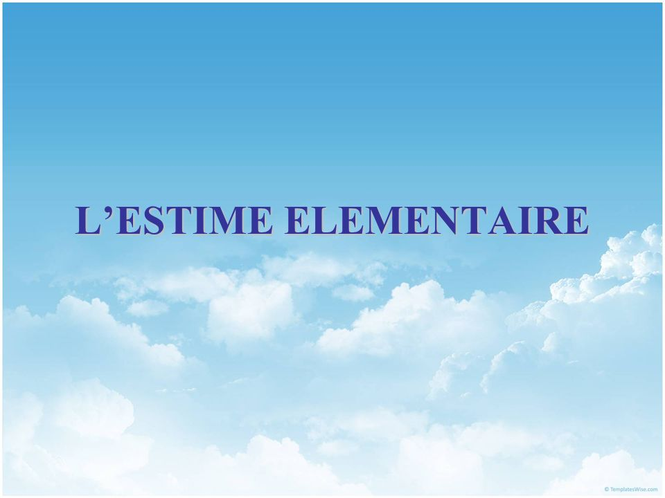 LESTIME ELEMENTAIRE IV.