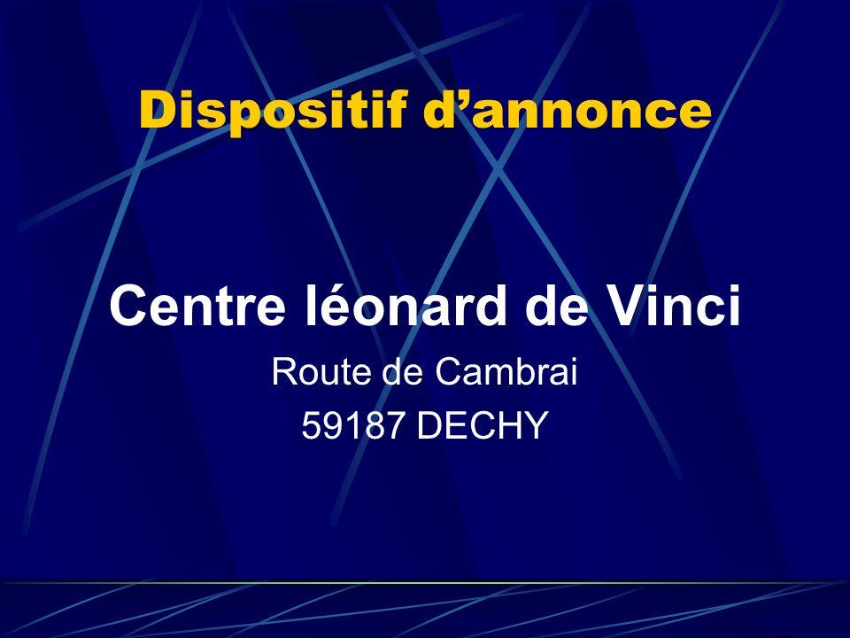 Dispositif dannonce Centre léonard de Vinci Route de Cambrai 59187 DECHY