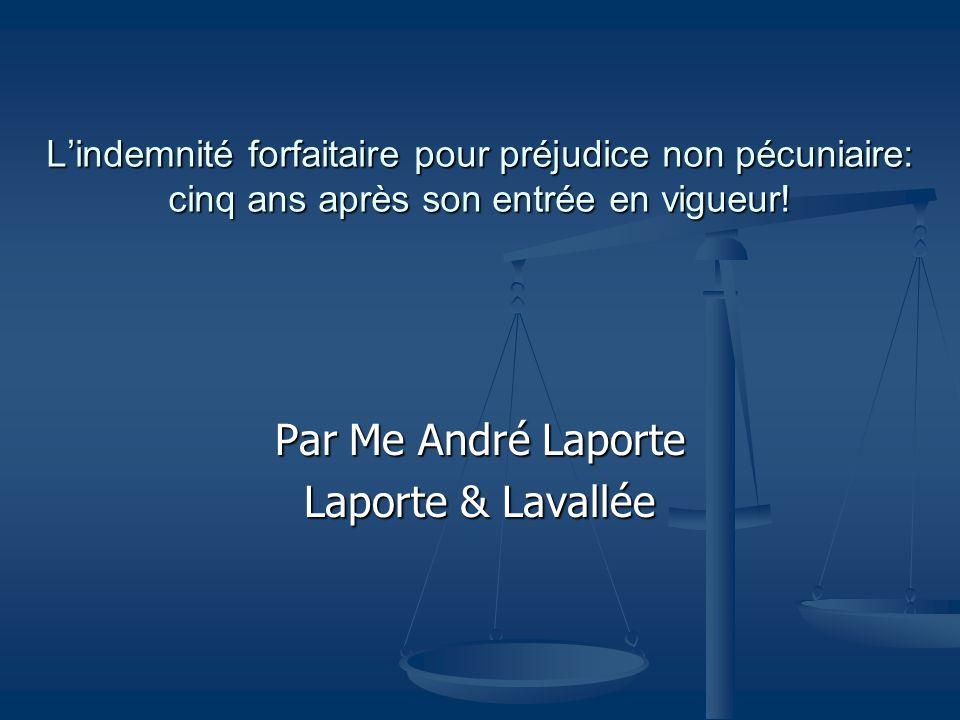 Lindemnité forfaitaire pour préjudice non pécuniaire: cinq ans après son entrée en vigueur! Par Me André Laporte Laporte & Lavallée