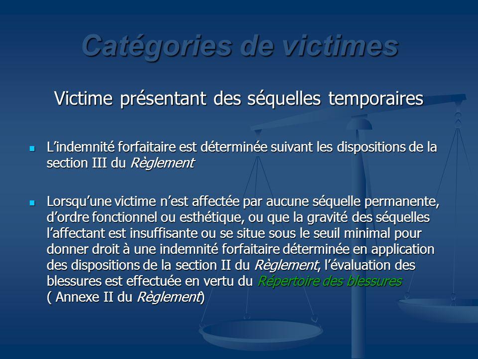 Catégories de victimes Victime présentant des séquelles temporaires Lindemnité forfaitaire est déterminée suivant les dispositions de la section III d
