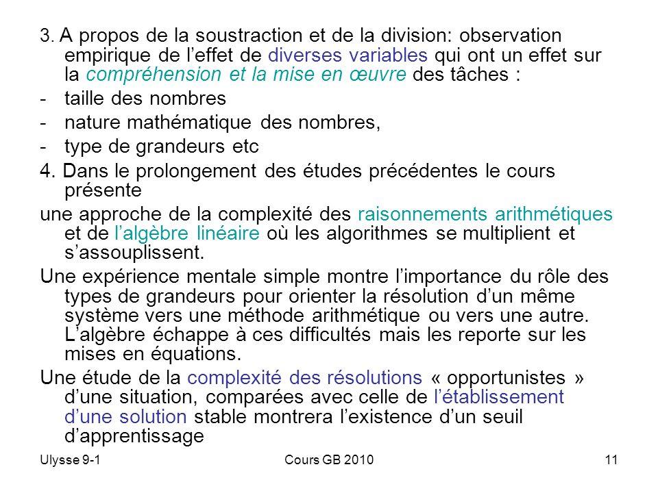 Ulysse 9-1Cours GB 201011 3. A propos de la soustraction et de la division: observation empirique de leffet de diverses variables qui ont un effet sur