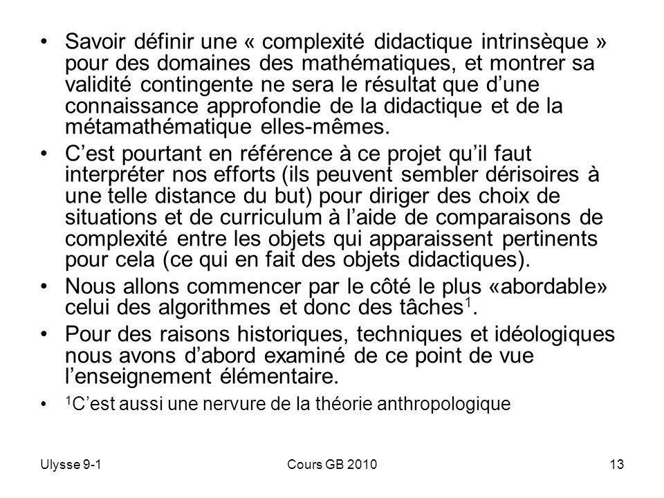 Ulysse 9-1Cours GB 201013 Savoir définir une « complexité didactique intrinsèque » pour des domaines des mathématiques, et montrer sa validité conting