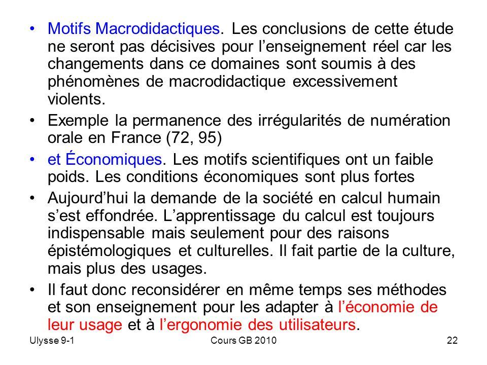 Ulysse 9-1Cours GB 201022 Motifs Macrodidactiques. Les conclusions de cette étude ne seront pas décisives pour lenseignement réel car les changements