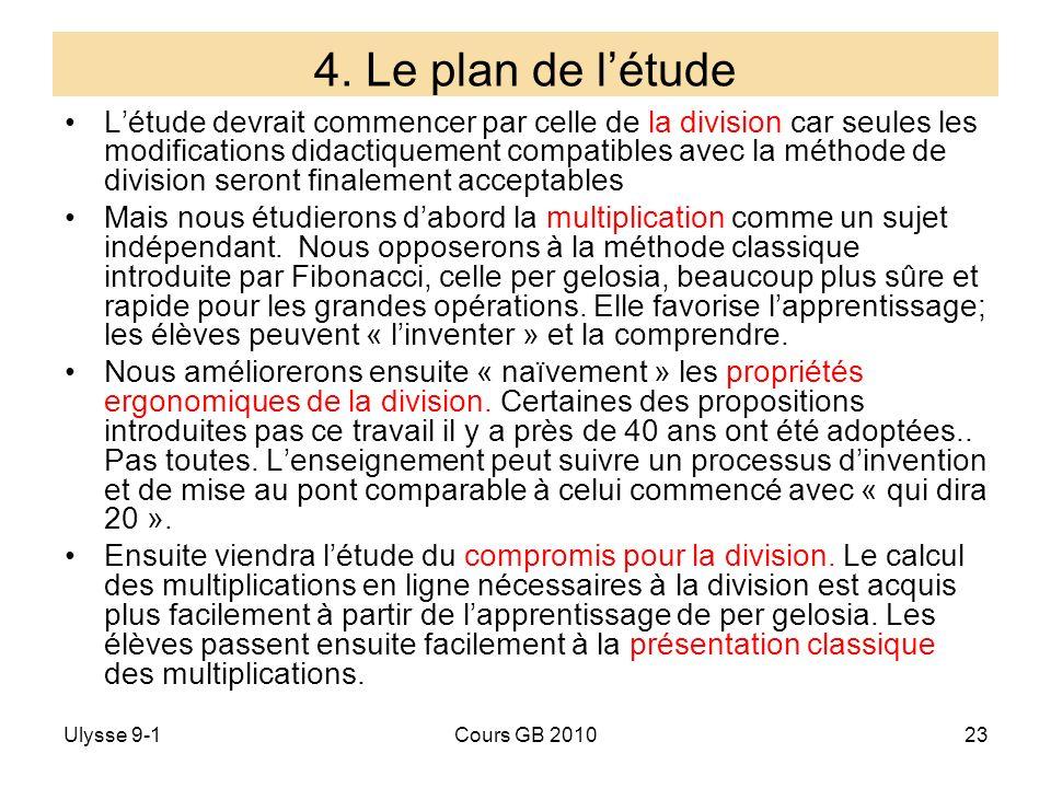 Ulysse 9-1Cours GB 201023 4. Le plan de létude Létude devrait commencer par celle de la division car seules les modifications didactiquement compatibl