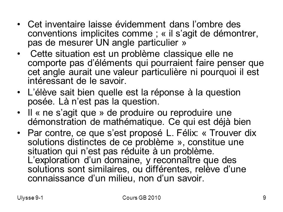 Ulysse 9-1Cours GB 20109 Cet inventaire laisse évidemment dans lombre des conventions implicites comme ; « il sagit de démontrer, pas de mesurer UN an