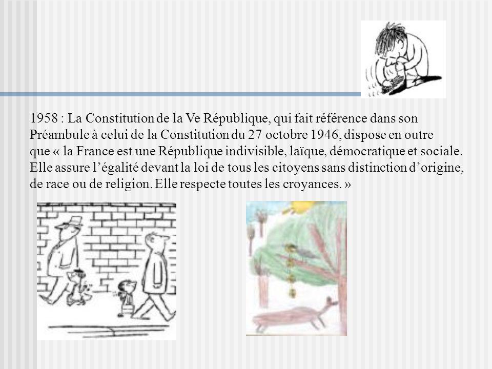 1958 : La Constitution de la Ve République, qui fait référence dans son Préambule à celui de la Constitution du 27 octobre 1946, dispose en outre que