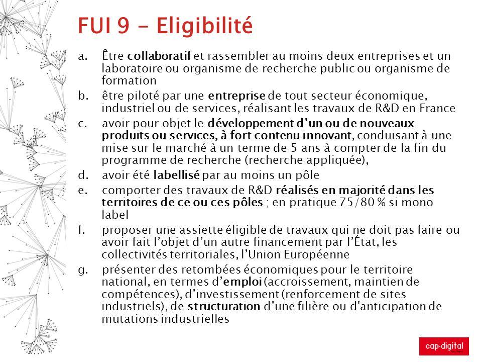 FUI 9 - Eligibilité a.Être collaboratif et rassembler au moins deux entreprises et un laboratoire ou organisme de recherche public ou organisme de for