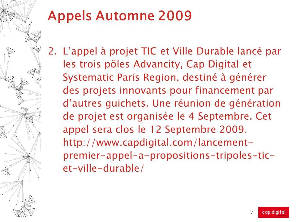 Appels Automne 2009 2.Lappel à projet TIC et Ville Durable lancé par les trois pôles Advancity, Cap Digital et Systematic Paris Region, destiné à géné