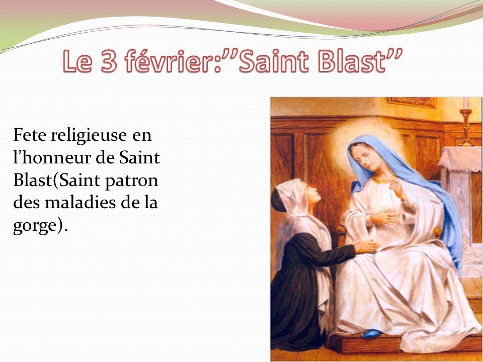 Fete religieuse en lhonneur de Saint Blast(Saint patron des maladies de la gorge).