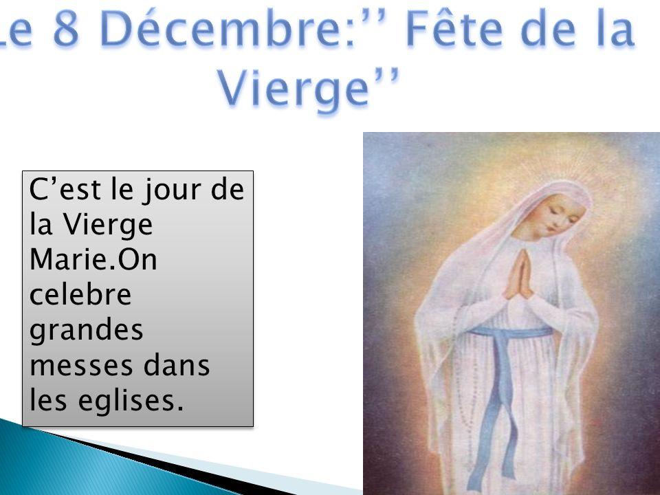 Cest le jour de la Vierge Marie.On celebre grandes messes dans les eglises.