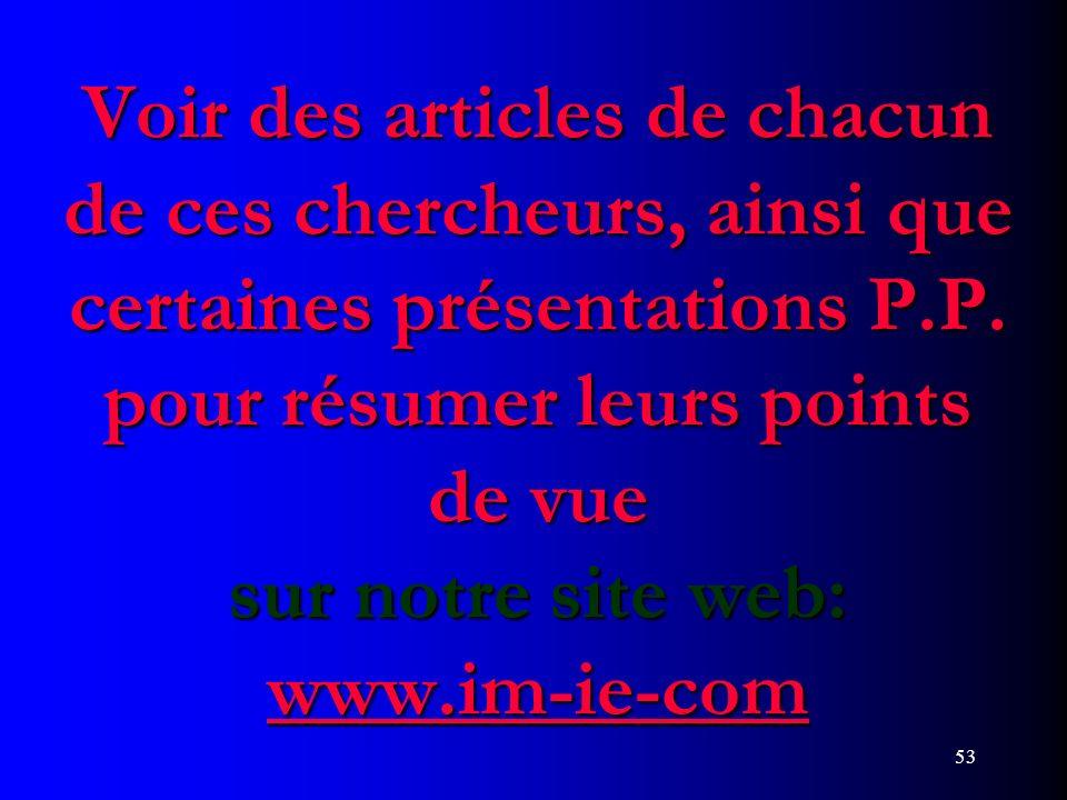 53 Voir des articles de chacun de ces chercheurs, ainsi que certaines présentations P.P. pour résumer leurs points de vue sur notre site web: www.im-i