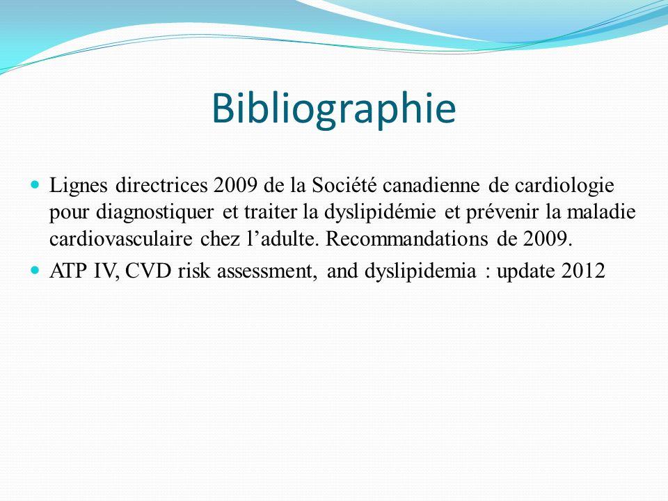 Bibliographie Lignes directrices 2009 de la Société canadienne de cardiologie pour diagnostiquer et traiter la dyslipidémie et prévenir la maladie cardiovasculaire chez ladulte.