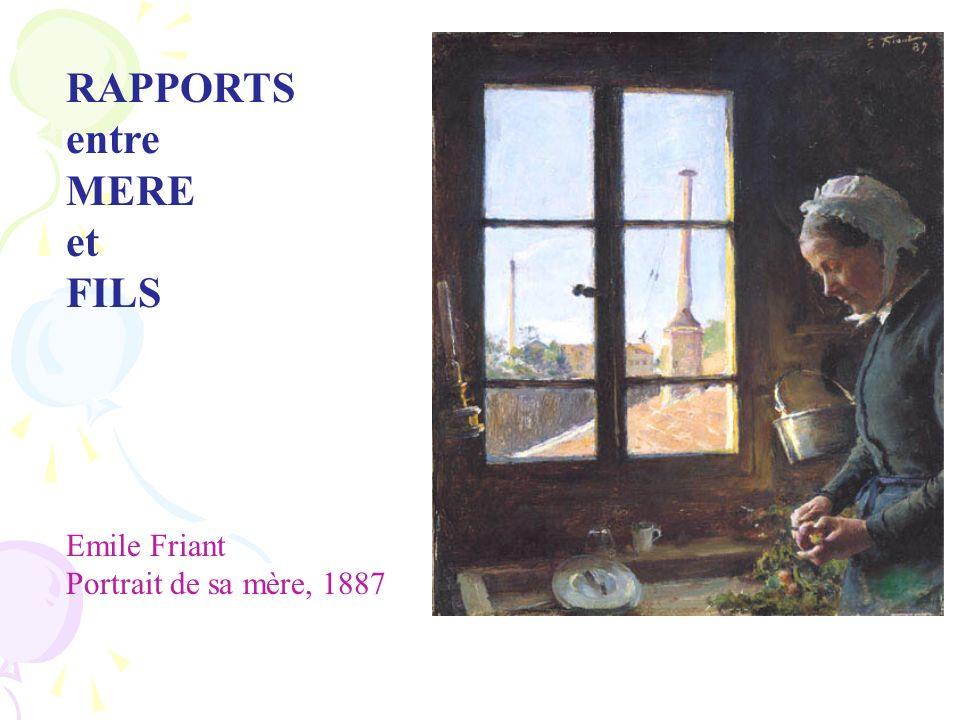 Emile Friant Portrait de sa mère, 1887 RAPPORTS entre MERE et FILS