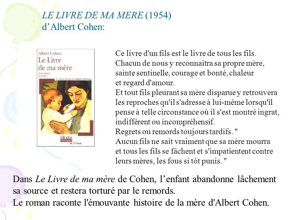 LE LIVRE DE MA MERE (1954) dAlbert Cohen: Ce livre d'un fils est le livre de tous les fils. Chacun de nous y reconnaîtra sa propre mère, sainte sentin