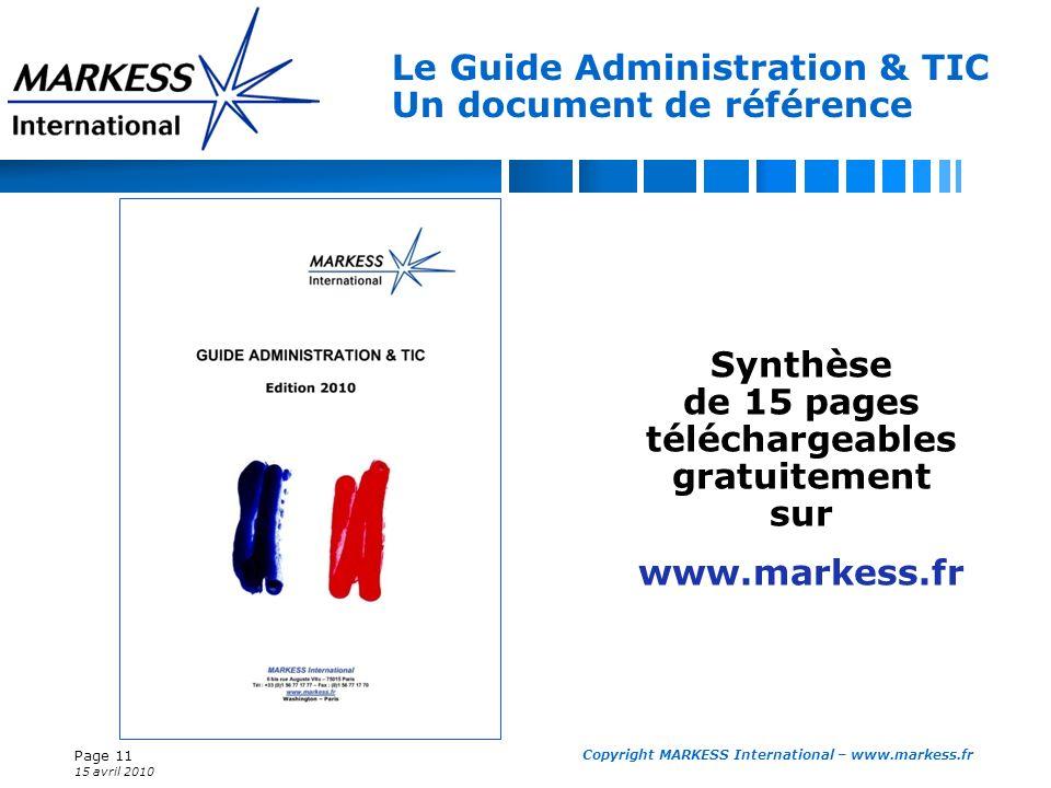 Page 11 15 avril 2010 Copyright MARKESS International – www.markess.fr Le Guide Administration & TIC Un document de référence Synthèse de 15 pages tél