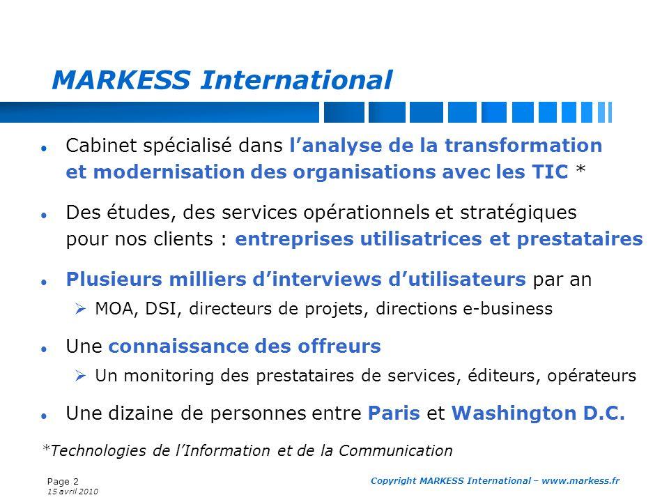 Page 2 15 avril 2010 Copyright MARKESS International – www.markess.fr MARKESS International Cabinet spécialisé dans lanalyse de la transformation et m