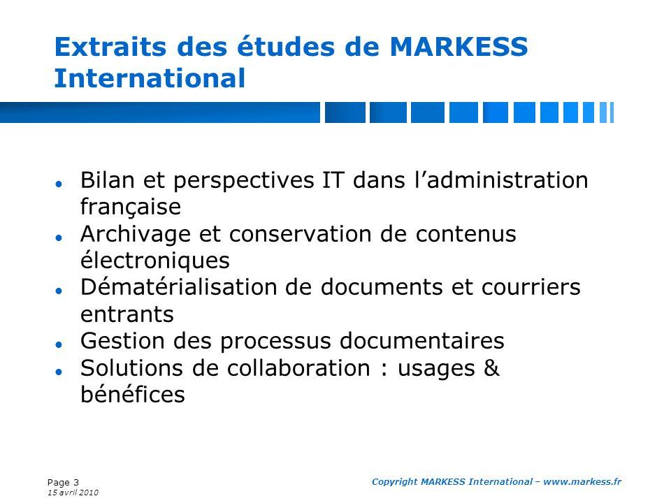 Page 3 15 avril 2010 Copyright MARKESS International – www.markess.fr Extraits des études de MARKESS International Bilan et perspectives IT dans ladmi