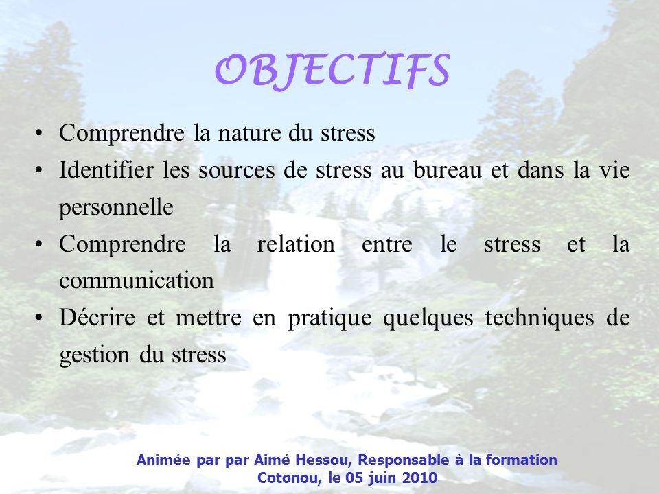 Comprendre la nature du stress Identifier les sources de stress au bureau et dans la vie personnelle Comprendre la relation entre le stress et la comm