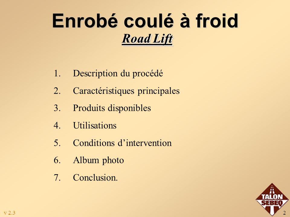 Enrobé coulé à froid RoadLift Économique Une technique : ÉconomiqueRapideEfficace RapideEfficace 555 rue Guimond Longueuil, Qc J4G 1L9 Tél: (450) 677-