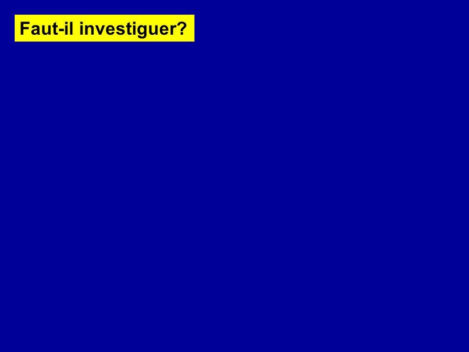 Faut-il investiguer?