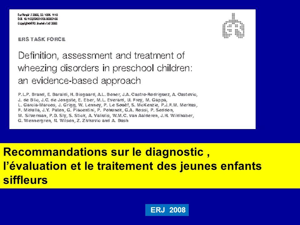 Recommandations sur le diagnostic, lévaluation et le traitement des jeunes enfants siffleurs ERJ 2008