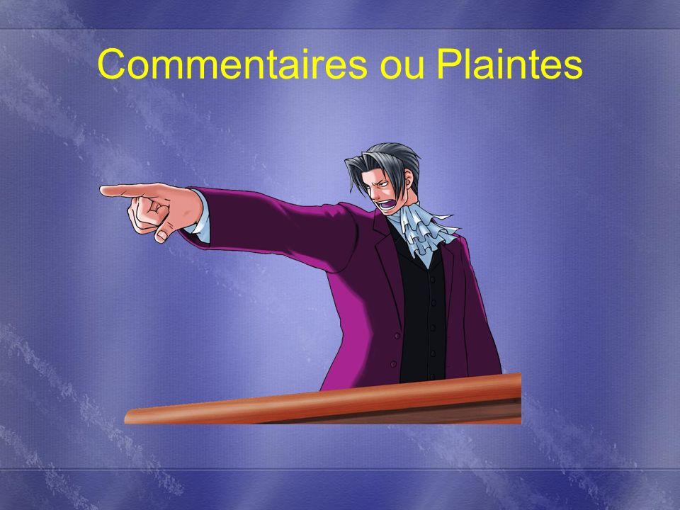 Commentaires ou Plaintes