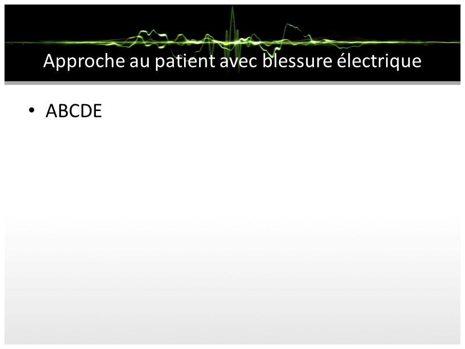 Approche au patient avec blessure électrique ABCDE