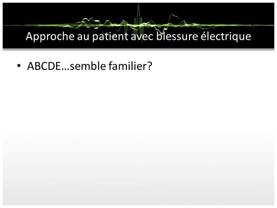 Approche au patient avec blessure électrique ABCDE…semble familier?