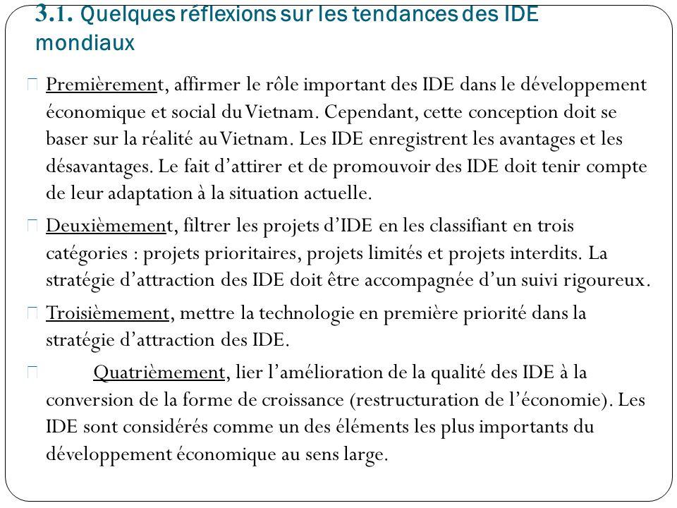 3. 1. Quelques réflexions sur les tendances des IDE mondiaux Premièrement, affirmer le rôle important des IDE dans le développement économique et soci