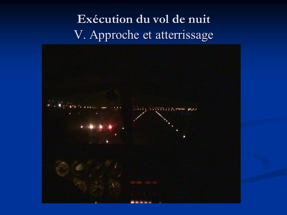 Exécution du vol de nuit V. Approche et atterrissage