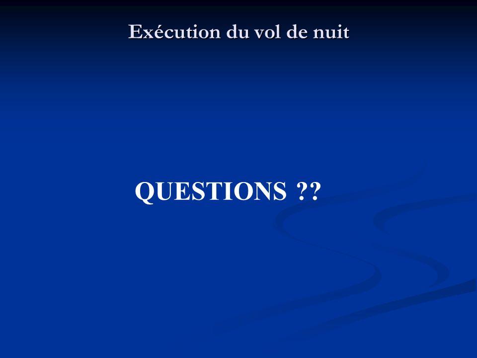 Exécution du vol de nuit QUESTIONS ??
