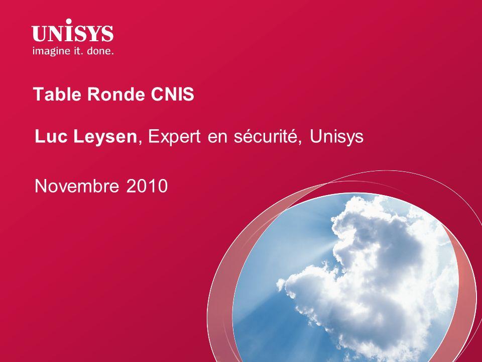 Table Ronde CNIS Luc Leysen, Expert en sécurité, Unisys Novembre 2010