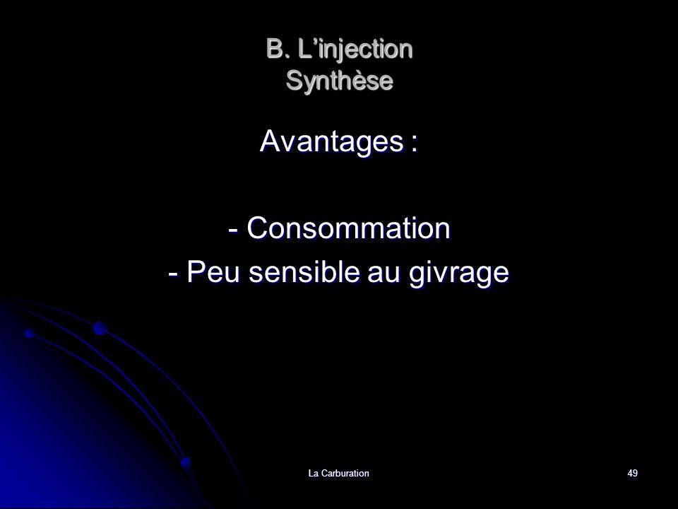 La Carburation49 B. Linjection Synthèse Avantages : - Consommation - Peu sensible au givrage