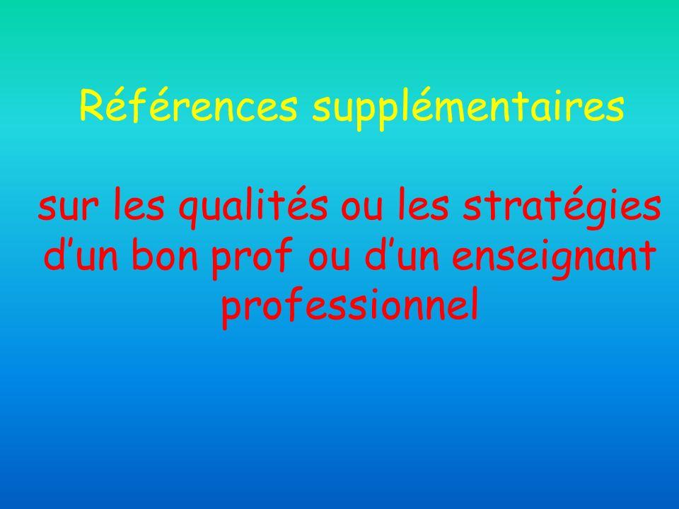 Références supplémentaires sur les qualités ou les stratégies dun bon prof ou dun enseignant professionnel