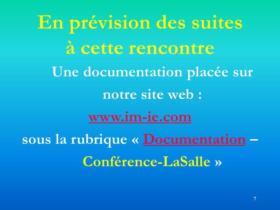 7 En prévision des suites à cette rencontre Une documentation placée sur notre site web : www.im-ie.com sous la rubrique « Documentation – Conférence-