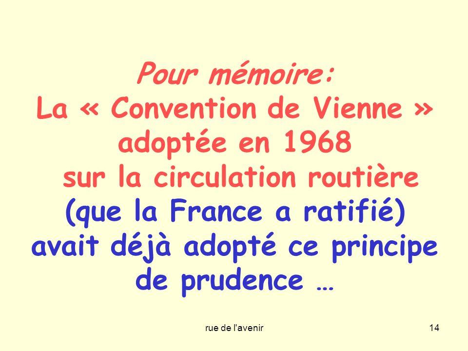 rue de l'avenir14 Pour mémoire: La « Convention de Vienne » adoptée en 1968 sur la circulation routière (que la France a ratifié) avait déjà adopté ce