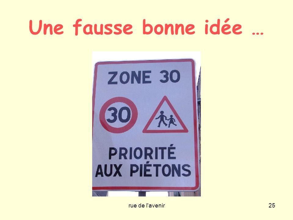 rue de l'avenir25 Une fausse bonne idée …