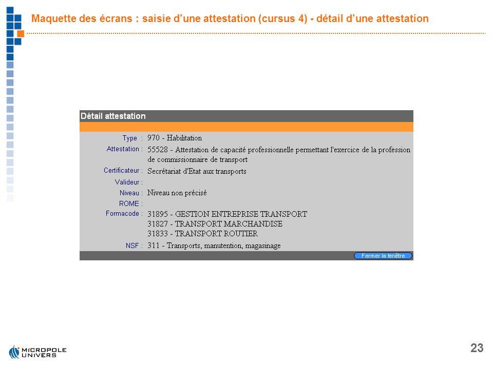 23 Maquette des écrans : saisie dune attestation (cursus 4) - détail dune attestation