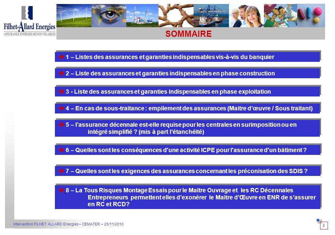 3 Intervention FILHET ALLARD Energies – CEMATER – 25/11/2010 SOMMAIRE 9 – Comment sassurer en Maîtrise dŒuvre en ENR en RC et RCD .