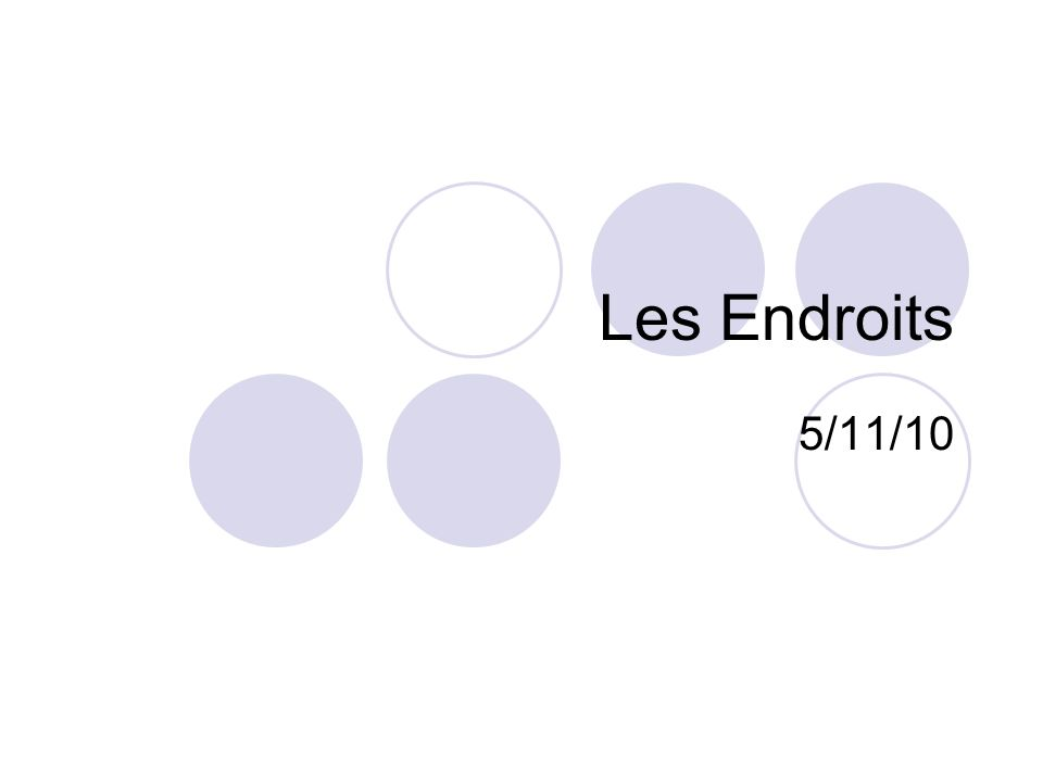 Les Endroits 5/11/10