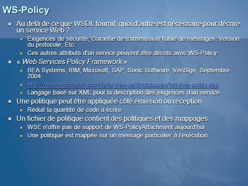 WS-Policy Au delà de ce que WSDL fournit, quoi dautre est nécessaire pour décrire un service Web ? Exigences de sécurité, Garantie de transmission fia