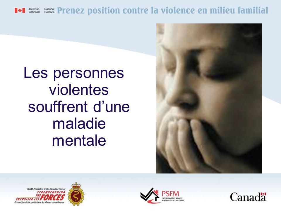 Les personnes violentes souffrent dune maladie mentale