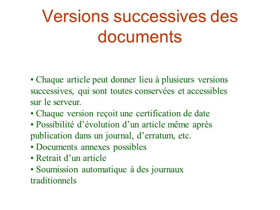 Versions successives des documents Chaque article peut donner lieu à plusieurs versions successives, qui sont toutes conservées et accessibles sur le serveur.