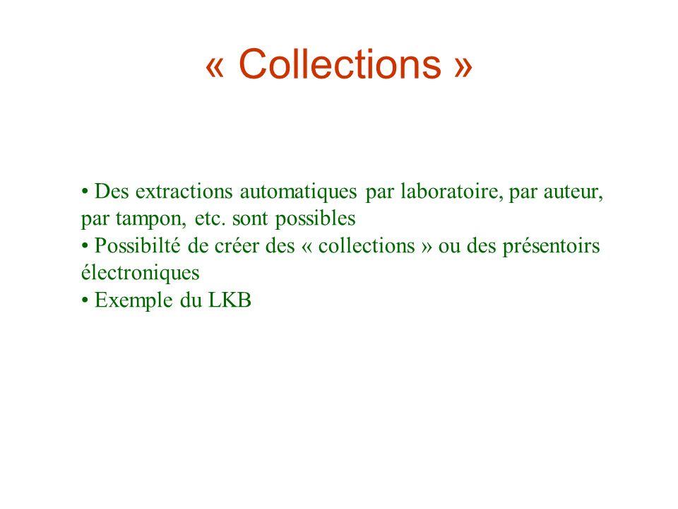 « Collections » Des extractions automatiques par laboratoire, par auteur, par tampon, etc.
